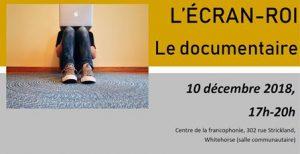 L'écran-roi - projection documentaire et discussion @ Centre de la francophonie | Whitehorse | Yukon Territory | Canada